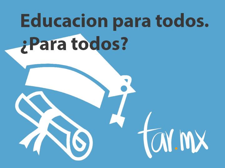 ¿Educación para todos?